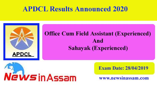APDCL Results Announced 2020-Office Cum Field Assistant (Experienced) And Sahayak (Experienced)