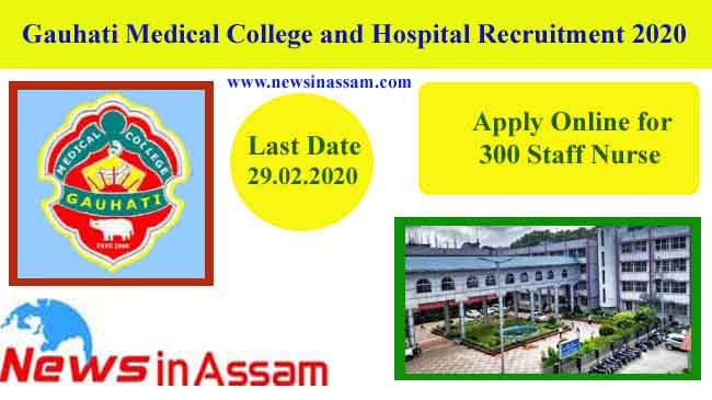 Gauhati Medical College and Hospital Recruitment 2020-Apply Online for 300 Staff Nurse